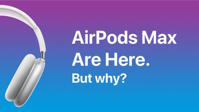 AirPods Max Are Here Banner Image