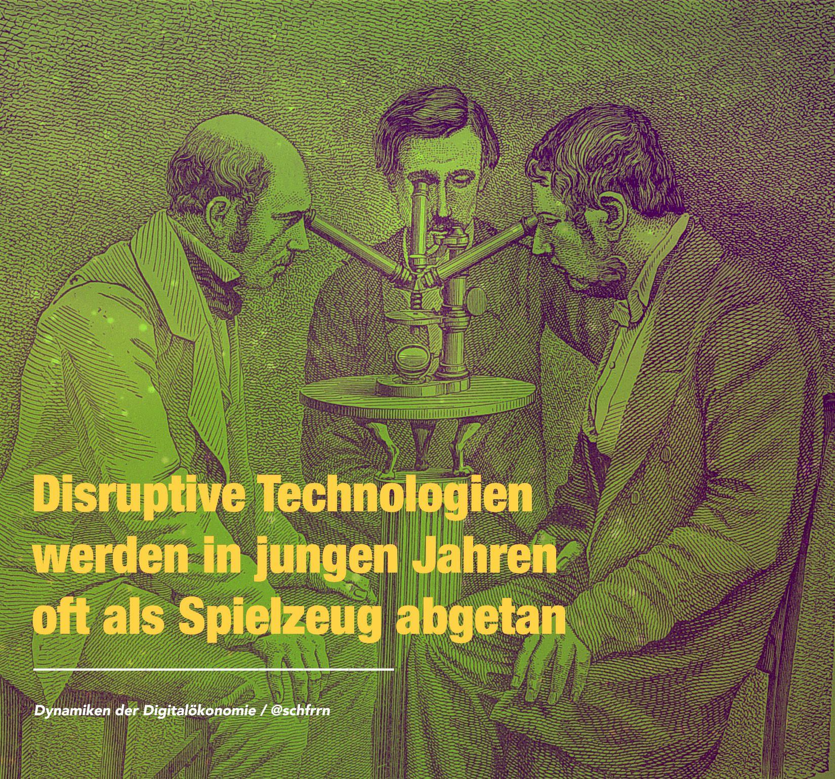 Disruptive Technologien werden in jungen Jahren oft als Spielzeug abgetan