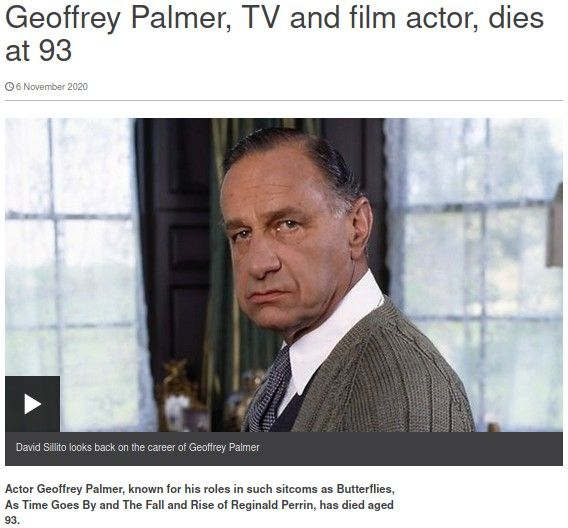"Obituary of actor Geoffrey Palmer who amongst other things was known for his role in The Rise And Fall Of Reginald Perrin as an ex-army officer whose catch-phrase for his many mistakes was, ""Bit of a cock-up on…"""
