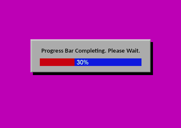 A progress bar showing 30% done with text above saying, 'Progress Bar Completing. Please Wait'.