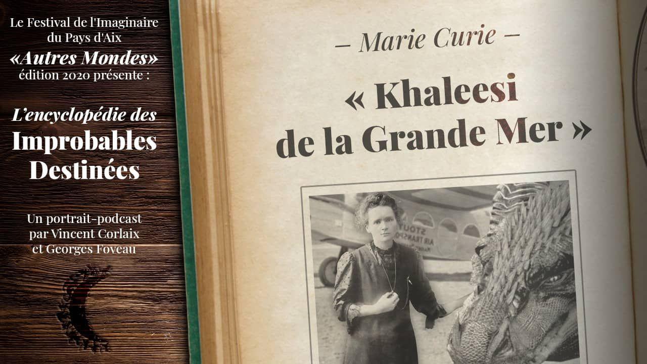 Marie Curie – Khaleesie de la Grande Mer