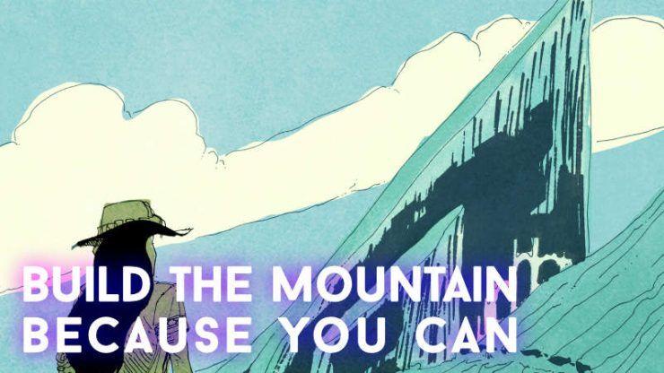 Надпись на картинке: Построй гору, потому что ты можешь